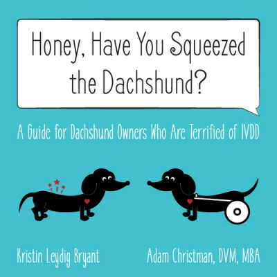 Honey Have You Squeezed the Dachshund