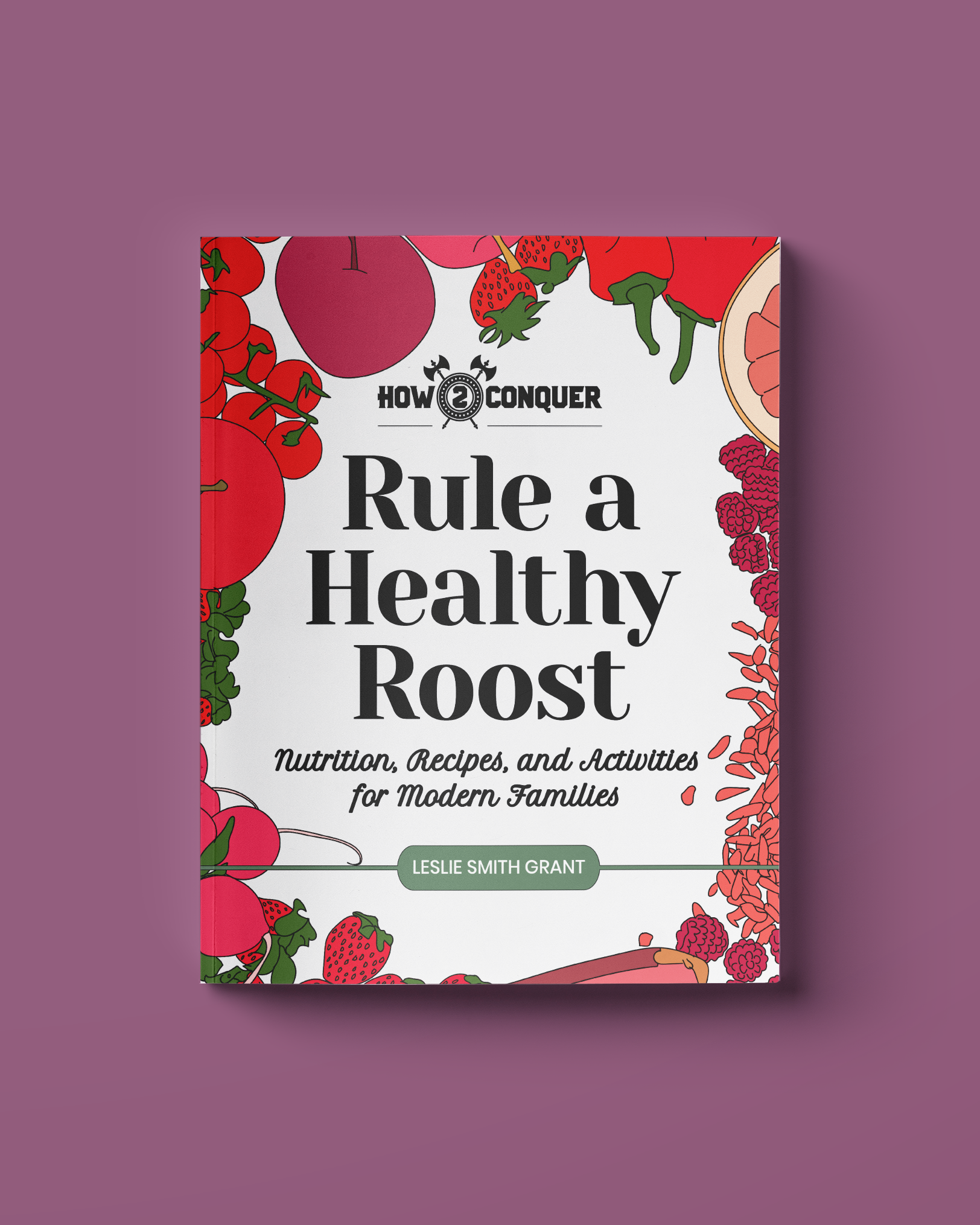 Rule a Healthy Roost by Leslie Smith Grant
